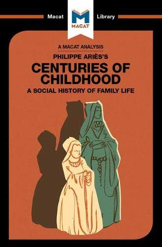 An Analysis of Philippe Aries's Centuries of Childhood
