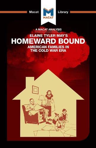An Analysis of Elaine Tyler May's Homeward Bound