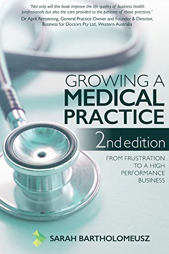 Growing a Medical Practice 2nd Edition
