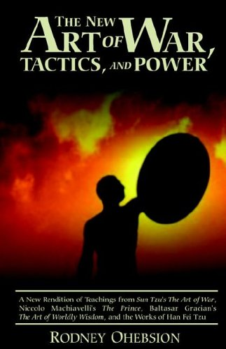 The New Art of War, Tactics, and Power