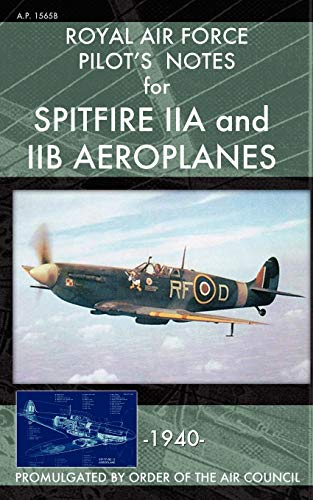 Royal Air Force Pilot's Notes for Spitfire IIA and IIB Aeroplanes