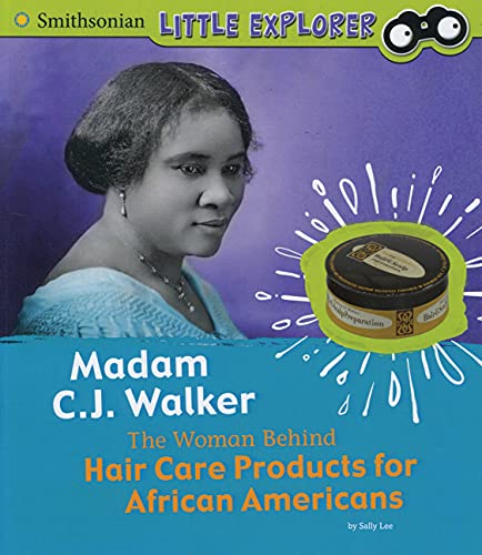 Madam C.J. Walker: the Woman Behind Hair Care Products for African Americans (Little Inventor)