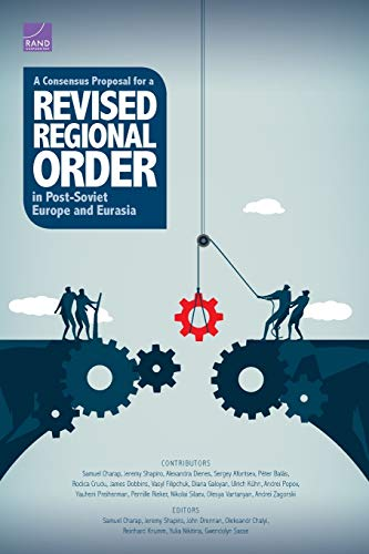 A Consensus Proposal for a Revised Regional Order in Post-Soviet Europe and Eurasia