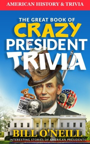 The Great Book of Crazy President Trivia