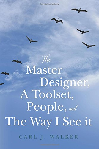 The Master Designer, a Toolset, People, and the Way I See It
