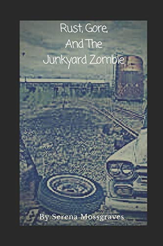 Rust, Gore, and the Junkyard Zombie