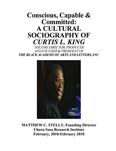 Conscious, Capable and Committed - The Sociography of Curtis L. King