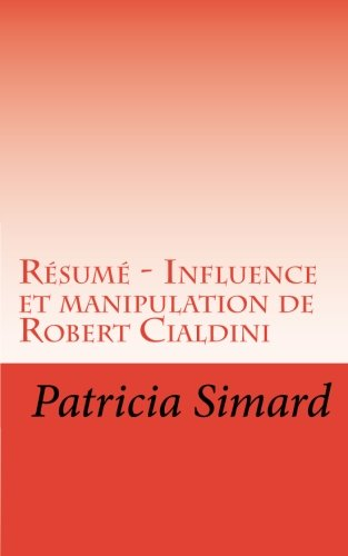 Resume - Influence et manipulation de Robert Cialdini