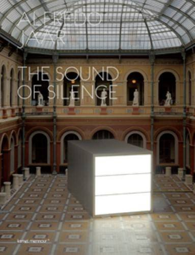 Alfredo Jaar - the Sound of Silence