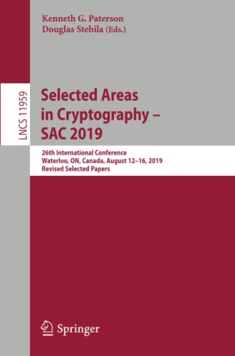 Selected Areas in Cryptography - SAC 2019