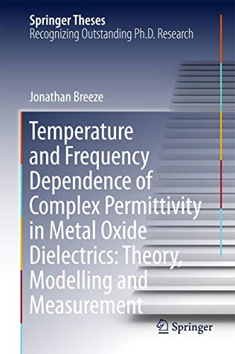 Temperature and Frequency Dependence of Complex Permittivity in Metal Oxide Dielectrics: Theory, Modelling and Measurement