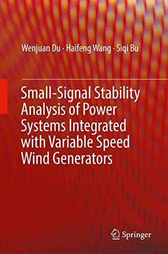 Small-Signal Stability Analysis of Power Systems Integrated with Variable Speed Wind Generators