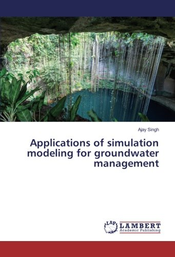 Applications of simulation modeling for groundwater management