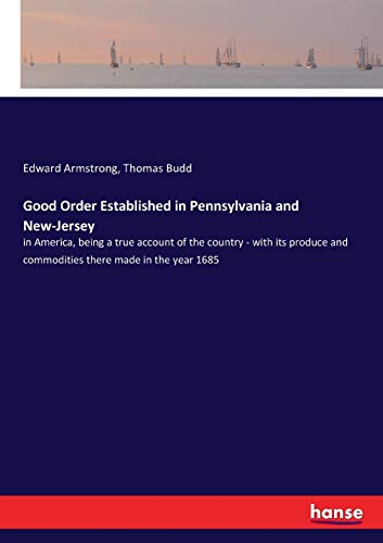 Good Order Established in Pennsylvania and New-Jersey