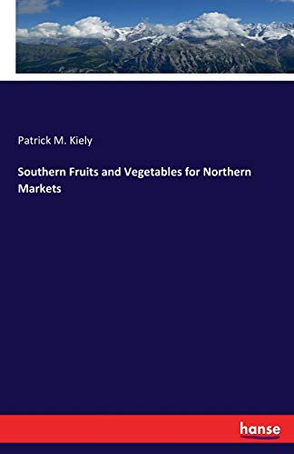 Southern Fruits and Vegetables for Northern Markets