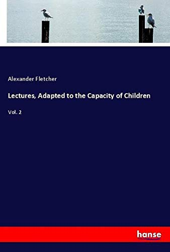 Lectures, Adapted to the Capacity of Children
