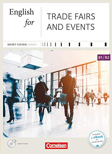Short Course Series B1-B2. English for Trade Fairs and Events