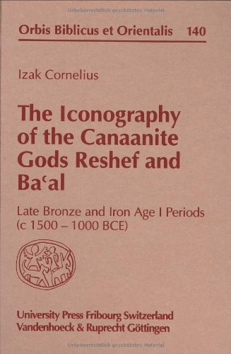 The Iconography of the Canaanite Gods Reshef and Ba'al