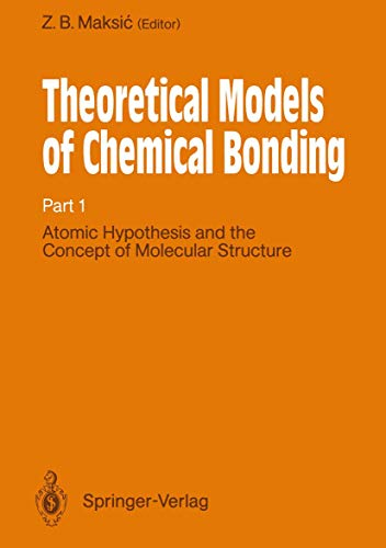 Theoretical Models of Chemical Bonding: Atomic Hypothesis and the Concept of Molecular Structure Pt. 1