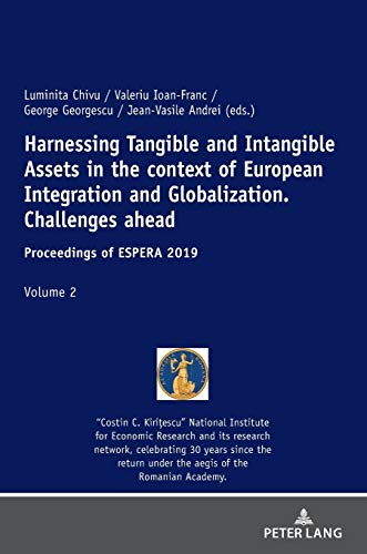 Harnessing Tangible and Intangible Assets in the context of European Integration and Globalization: Challenges ahead