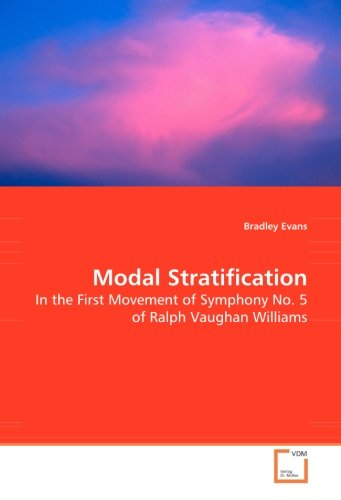 Modal Stratification - In the First Movement of Symphony No. 5 of Ralph Vaughan Williams