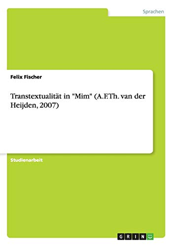 Transtextualitat in Mim (A.F.Th. van der Heijden, 2007)