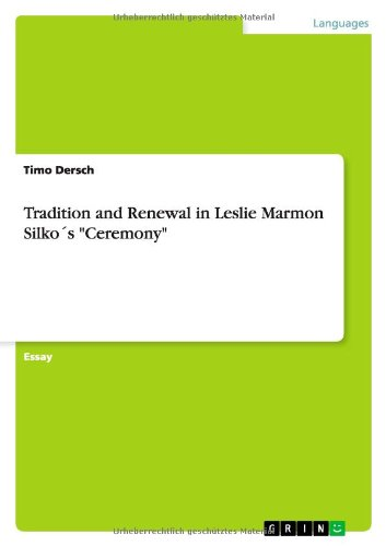Tradition and Renewal in Leslie Marmon Silkos Ceremony