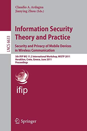 Information Security Theory and Practice: Security and Privacy of Mobile Devices in Wireless Communication