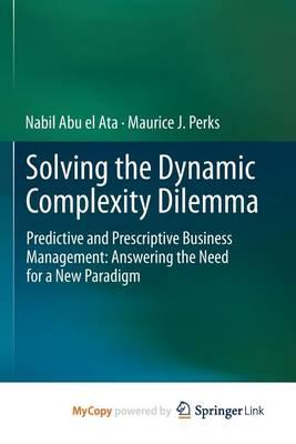 Solving the Dynamic Complexity Dilemma