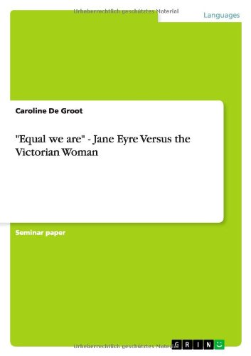 """""""Equal we are"""" - Jane Eyre Versus the Victorian Woman"""
