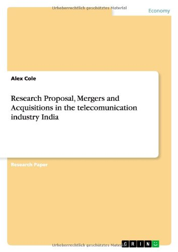 Research Proposal, Mergers and Acquisitions in the telecomunication industry India