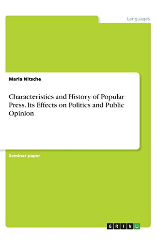 Characteristics and History of Popular Press. Its Effects on Politics and Public Opinion