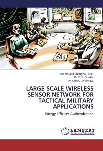 LARGE SCALE WIRELESS SENSOR NETWORK FOR TACTICAL MILITARY APPLICATIONS