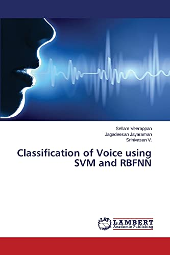 Classification of Voice Using Svm and Rbfnn