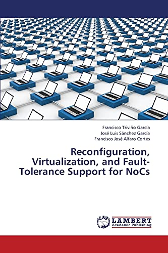 Reconfiguration, Virtualization, and Fault-Tolerance Support for Nocs