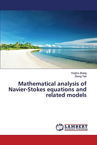 Mathematical Analysis of Navier-Stokes Equations and Related Models