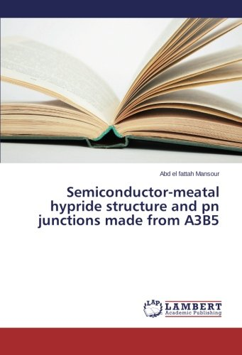 Semiconductor-Meatal Hypride Structure and PN Junctions Made from A3b5