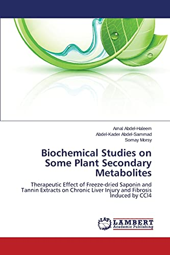 Biochemical Studies on Some Plant Secondary Metabolites