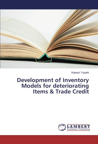 Development of Inventory Models for deteriorating Items & Trade Credit