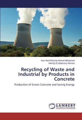 Recycling of Waste and Industrial by Products in Concrete