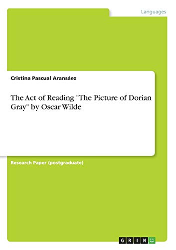The Act of Reading The Picture of Dorian Gray by Oscar Wilde