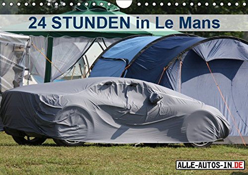 24 Stunden in Le Mans (Wandkalender 2019 DIN A4 quer)