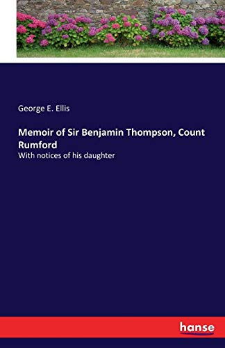 Memoir of Sir Benjamin Thompson, Count Rumford