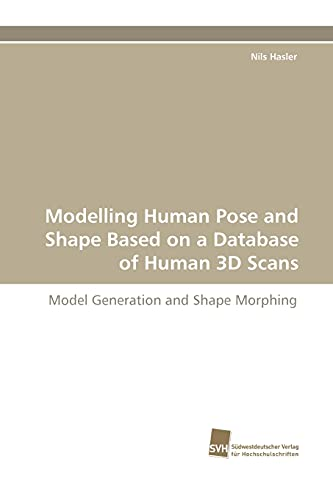 Modelling Human Pose and Shape Based on a Database of Human 3D Scans
