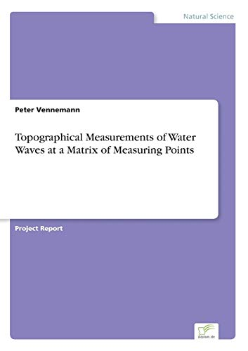 Topographical Measurements of Water Waves at a Matrix of Measuring Points