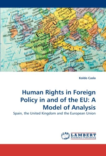 Human Rights in Foreign Policy in and of the EU: A Model of Analysis