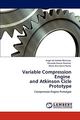 Variable Compression Engine and Atkinson Cicle Prototype