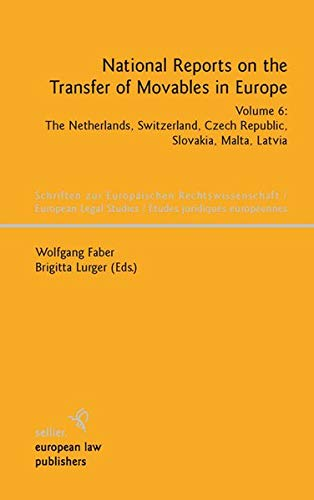 National Reports on the Transfer of Movables in Europe, Volume 6
