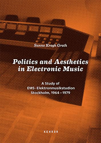Politics and Aesthetics in Electronic Music