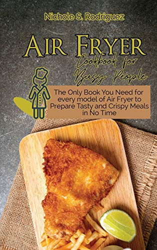 Air Fryer Cookbook for Busy People